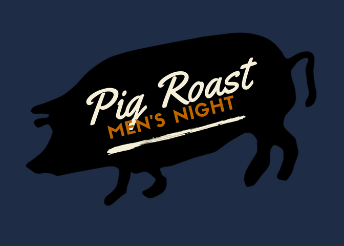 Pig Roast - Men's Night
